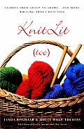 Knit Literature (Too) : Stories From Sheep To Shawl . . . and More Writing About Knitting (04 Edition)