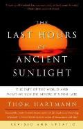 Last Hours of Ancient Sunlight The Fate of the World & What We Can Do Before Its Too Late