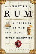 And a Bottle of Rum: A History of the New World in Ten Cocktails Cover