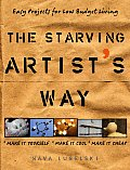 Starving Artists Way Easy Projects for Low Budget Living