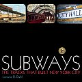 Subways The Tracks That Built New York