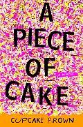 Piece Of Cake A Memoir