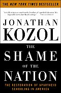 The Shame of the Nation: The Restoration of Apartheid Schooling in America Cover