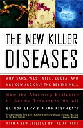 The New Killer Diseases: How the Alarming Evolution of Germs Threatens Us All Cover
