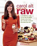 Eating in the Raw A Beginners Guide to Getting Slimmer Feeling Healthier & Looking Younger the Raw Food Way
