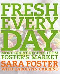 Fresh Every Day More Great Recipes from Fosters Market