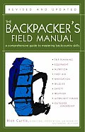 The Backpacker's Field Manual, Revised and Updated: A Comprehensive Guide to Mastering Backcountry Skills Cover