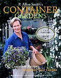 P Allen Smiths Container Gardens 60 Container Recipes to Accent Your Garden