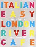 Italian Easy: Recipes from the London River Cafe