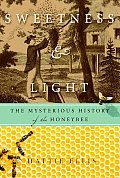 Sweetness & Light The Mysterious History