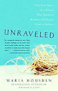 Unraveled The True Story Of A Woman Who