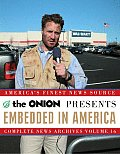 Embedded in America The Onion Complete News Archives Volume 16