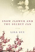 Snow Flower and the Secret Fan: A Novel Cover
