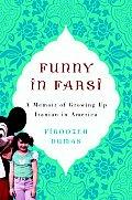 Funny In Farsi A Memoir Of Growing Up Ir