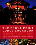 The Trout Point Lodge Cookbook: Creole Cuisine from New Orleans to Nova Scotia