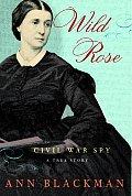 Wild Rose Rose ONeale Greenhow Civil War Spy