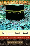 No God But God The Origins Evolution & Future of Islam
