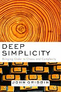 Deep Simplicity Bringing Order to Chaos & Complexity