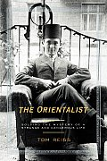 The Orientalist: Solving the Mystery of a Strange and Dangerous Life Cover