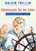Obliviously On He Sails: The Bush Administration in Rhyme Cover