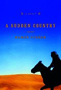 A Sudden Country: A Novel