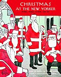 Christmas at the New Yorker Stories Poems Humor & Art