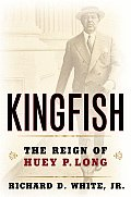 Kingfish The Reign Of Huey P Long