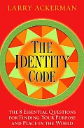 The Identity Code: The 8 Essential Questions for Finding Your Purpose and Place in the World Cover