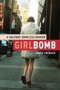 Girlbomb A Halfway Homeless Memoir
