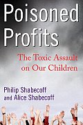 Poisoned Profits: The Toxic Assault on Our Children Cover