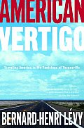 American Vertigo Traveling America In Th