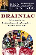 Brainiac: Adventures in the Curious, Competitive, Compulsive World of Trivia Buffs Cover