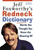 Jeff Foxworthys Redneck Dictionary Words You Thought You Knew the Meaning of