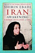 Iran Awakening A Memoir of Revolution