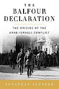 The Balfour Declaration: The Origins of the Arab-Israeli Conflict Cover