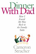 Dinner With Dad How I Found My Way Back to the Family Table