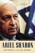 Ariel Sharon A Life