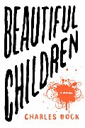 Beautiful Children: A Novel Cover