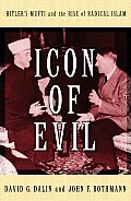 Icon of Evil: Hitler's Mufti and the Rise of Radical Islam Cover