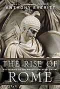 The Rise of Rome: The Making of the World's Greatest Empire Cover