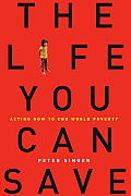 The Life You Can Save: Acting Now to End World Poverty Cover