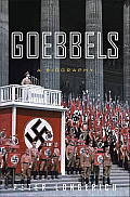 Goebbels A Biography