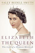 Elizabeth the Queen: The Life of a Modern Monarch Cover