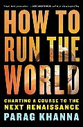 How to Run the World Charting a Course to the Next Renaissance