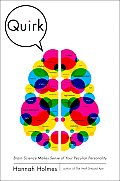 Quirk Brain Science Makes Sense of Your Peculiar Personality