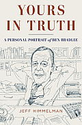 Yours in Truth: A Personal Portrait of Ben Bradlee Cover