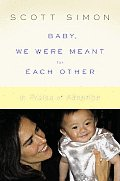 Baby, We Were Meant for Each Other: In Praise of Adoption Cover