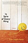 In Spite of Everything A Memoir