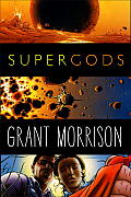 Supergods: What Masked Vigilantes, Miraculous Mutants, and a Sun God from Smallville Can Teach Us about Being Human Cover