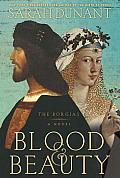 Blood & Beauty the Borgias A Novel